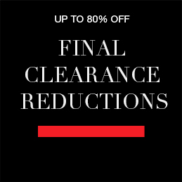 UP TO 80% final clearance reductions