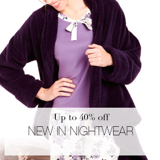 Up to 40% off NEW IN NIGHTWEAR