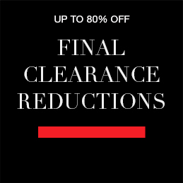 UP TO 80% OFF Final clearance reductions