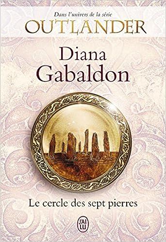 Le cercle des sept pierres - Diana Gabaldon