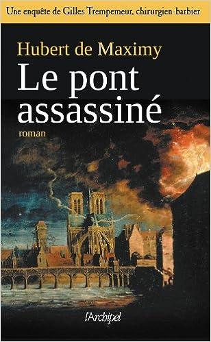 Le pont assassiné - Hubert De Maximy