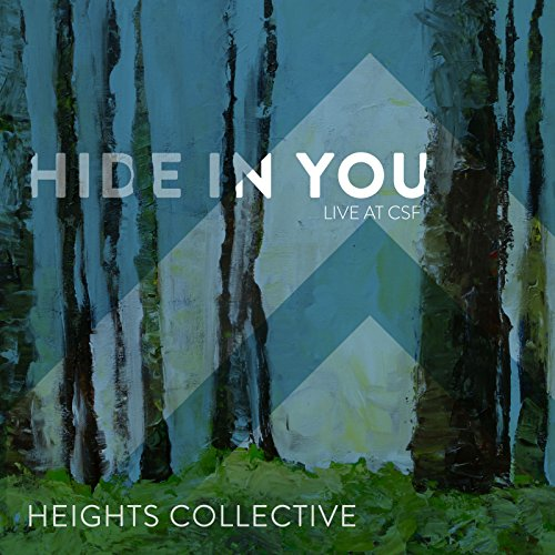 Heights Collective - Hide in You (Live) 2018