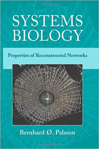 Systems Biology, Properties of Reconstructed Networks - B. Palsson [PDF]