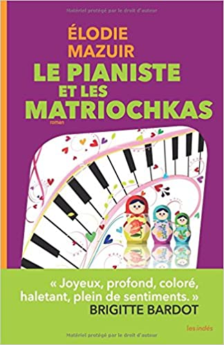 Le Pianiste et les matriochkas de Elodie Mazuir