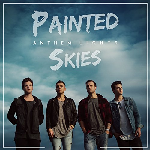 Anthem Lights - Painted Skies (2017)