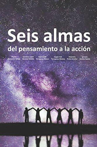 Seis almas: Del pensamiento a la acción (Spanish Edition)