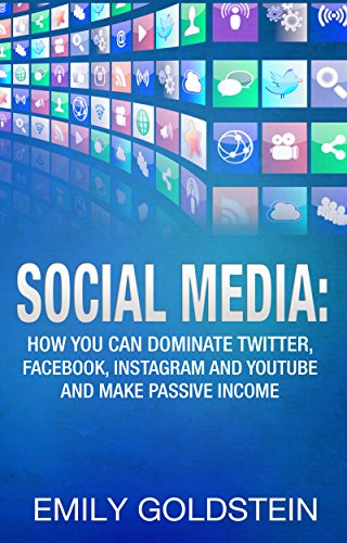 Design Public Outlet - Social Media: How you can dominate Twitter, Facebook, Instagram and Youtube and make passive income