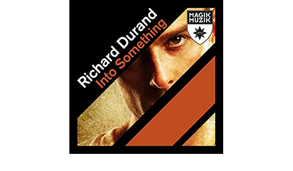 richard durand into something скачать mp3