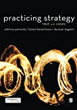 Practicing Strategy : Text and Cases, Paroutis, Sotirios and Heracleous, Loizos, 184920750X