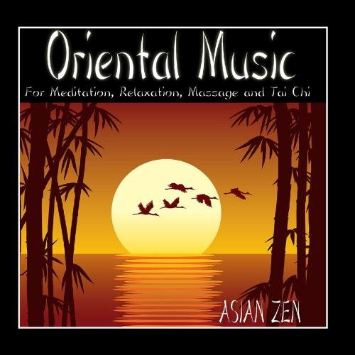 Asian Zen: Oriental Music For Meditation, Relaxation, Massage and Tai Chi]()