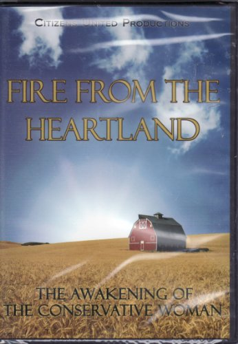 Fire From The Heartland - The Awakening of the Conservative Woman