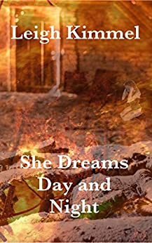 She Dreams Day and Night by [Kimmel, Leigh]