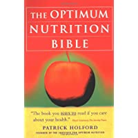 Optimum Nutrition Bible: The Book You Have to Read if You Care About Your Health