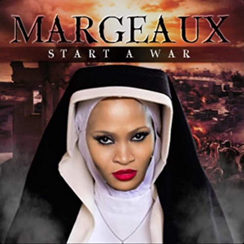 Start A War - Margeaux | Shazam