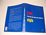 img - for Todo Lo Que Hay Que Saber Para Cambiar de Siglo (Spanish Edition) book / textbook / text book