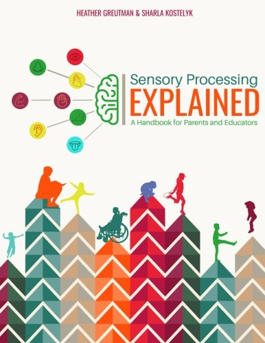Sensory Processing Explained: A Handbook for Parents and Educators (paperback)