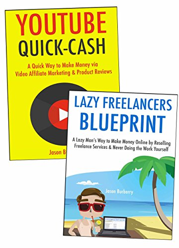The Lazy Man's Way to Making Extra Cash Online: Freelancing for Lazy People & YouTube Quick Cash Product Reviewer Method