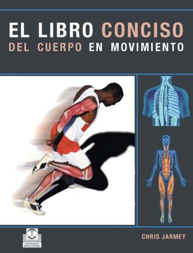 Descargar Libro El Libro Conciso Del Cuerpo En Movimiento Chris Jarmey