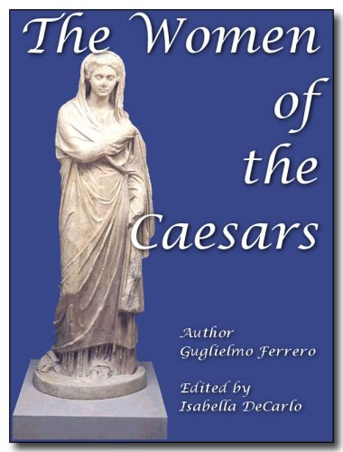 The Women of the Caesars - Illustrated