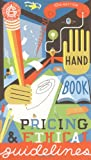 img - for Graphic Artists Guild Handbook : Pricing & Ethical Guidelines (Graphic Artists Guild Handbook of Pricing and Ethical Guidelines, 10th Edition) book / textbook / text book