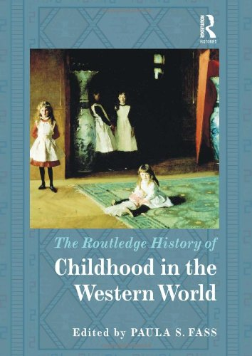 The Routledge History of Childhood in the Western World (Routledge Histories)
