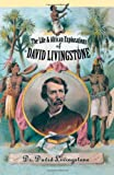 """The Life and African Exploration of David Livingstone"" av David Dr. Livingstone"