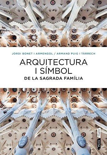 Descargar Libro Arquitectura I Símbol De La Sagrada Família Jordi Bonet Armengol