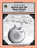 A Guide for Using James and the Giant Peach in the Classroom, Kathee Gosnell, 1557344418