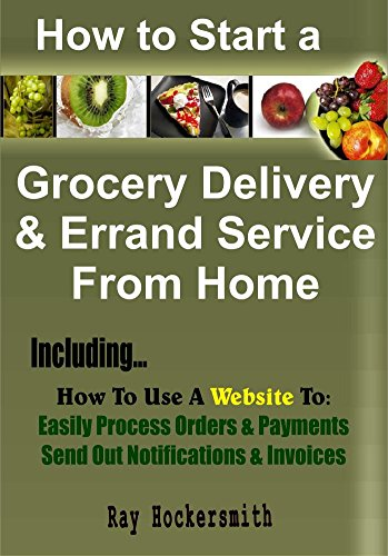 Amazon Com How To Start A Grocery Delivery And Errand Service