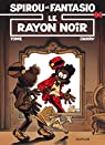 Spirou et Fantasio, tome 44 : Le Rayon noir par Philippe Tome