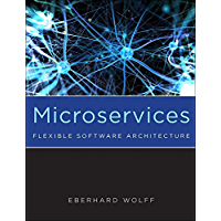 Microservices: Flexible Software Architecture (English Edition)
