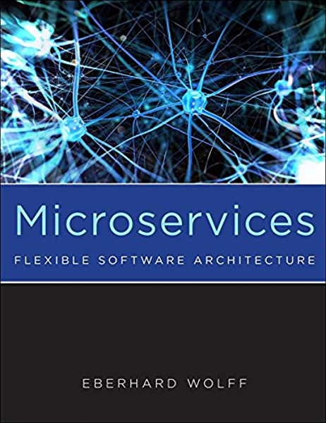Microservices Flexible Software Architecture 1 Wolff Eberhard Ebook Amazon Com