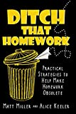 Ditch That Homework: Practical Strategies to Help Make Homework Obsolete