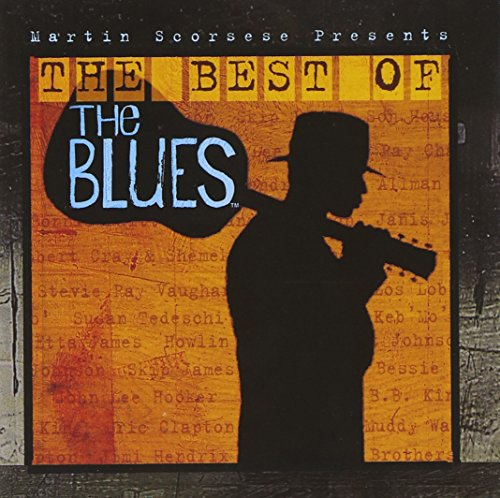Martin Scorsese Presents: The Best Of The Blues (Best Chicago House Tracks)