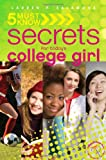 5 Must Know Secrets for Today's College Girl, Lauren P. Salamone, 0883911833