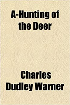 A-Hunting of the Deer: And Other Essays