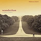 #8: Wanderlust: A History of Walking