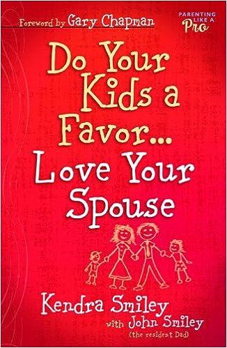 Read Do Your Kids a Favor...Love Your Spouse PDF