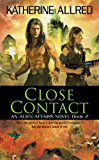 Close Contact: An Alien Affairs Novel, Book 2