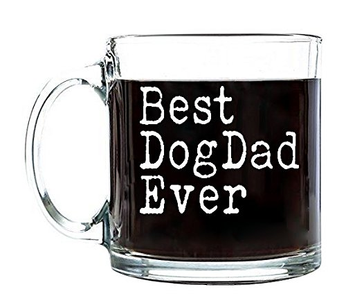 P&B Best Dog Dad Ever, Father's Day Unique Birthday Gift for Dad, Coffee Tea or Beverages, Clear Glass Mugs 13 oz. G104 (13 oz.)