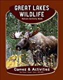 Great Lakes Wildlife Nature Activity Book, James Kavanagh, 1583555803