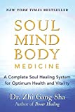 Product review for Soul Mind Body Medicine: A Complete Soul Healing System for Optimum Health and Vitality