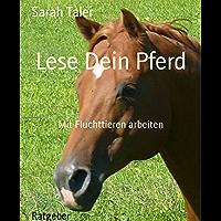 Lese Dein Pferd: Mit Fluchttieren arbeiten (German Edition)