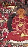 Le mythe de la liberté : Et la voie de la méditation par Trungpa