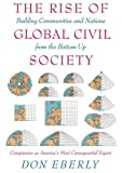Image of The Rise of Global Civil Society: Building Communities and Nations from the Bottom Up