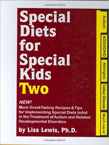 Special Diets for Special Kids, Two: New! More Great Tasting Recipes & Tips for Implementing Special Diets to Aid in the Treatment of Autism and Related Developmental Disorders - Popular Autism Related Book