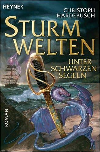 Sturmwelten - Unter schwarzen Segeln: Roman (German Edition)