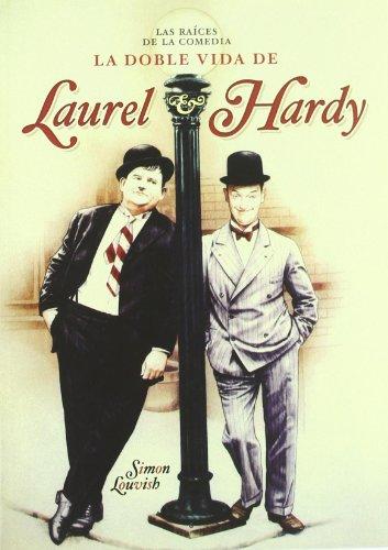 Descargar Libro La Doble Vida De Laurel Y Hardy: Las Raíces De La Comedia ) Mónica Rubio García