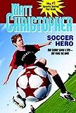 img - for Soccer Hero (Matt Christopher Sports Classics) book / textbook / text book
