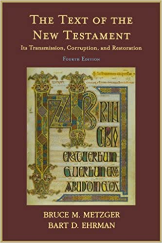 The Text Of New Testament Its Transmission Corruption And Restoration 4th Edition